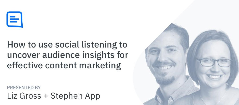 How to use social listening to uncover audience insights for effective content marketing with Liz Gross and Steve App